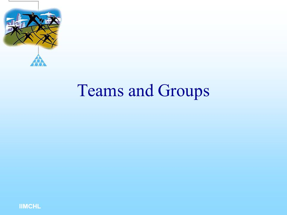 IIMCHL A team is a collection of individuals guided by a common purpose striving for the same.. With a good team, the whole is better than the sum of