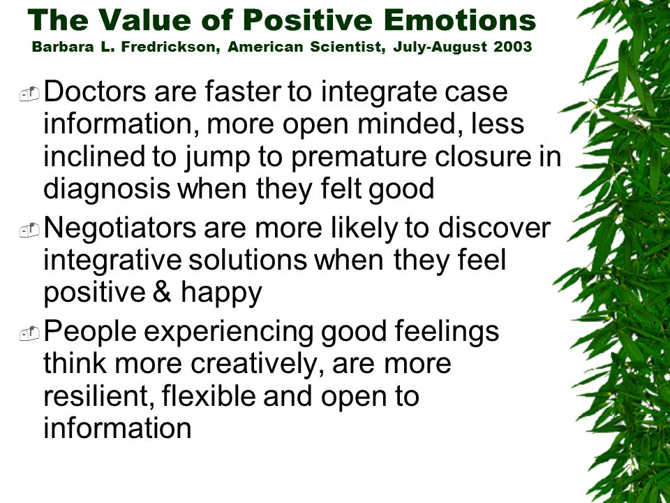 The Value of Positive Emotions Barbara L.
