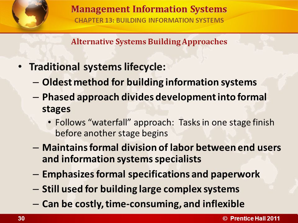 Management Information Systems Traditional systems lifecycle: – Oldest method for building information systems – Phased approach divides development i