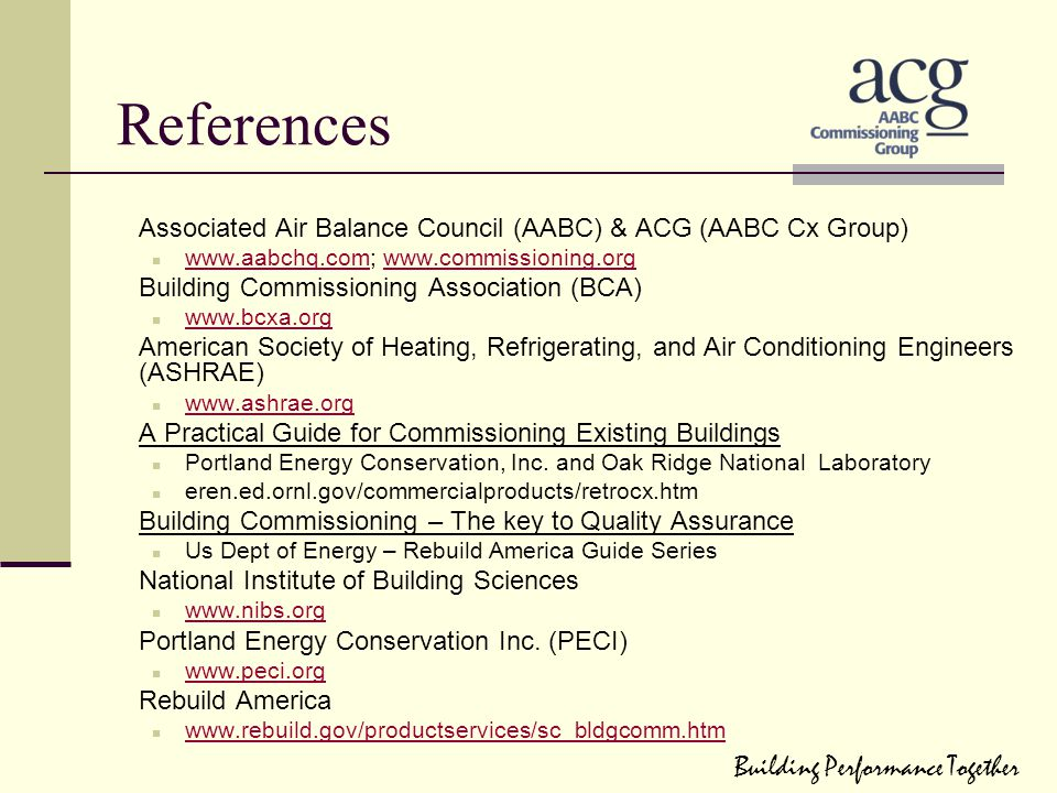References Associated Air Balance Council (AABC) & ACG (AABC Cx Group) www.aabchq.com; www.commissioning.org www.aabchq.comwww.commissioning.org Build
