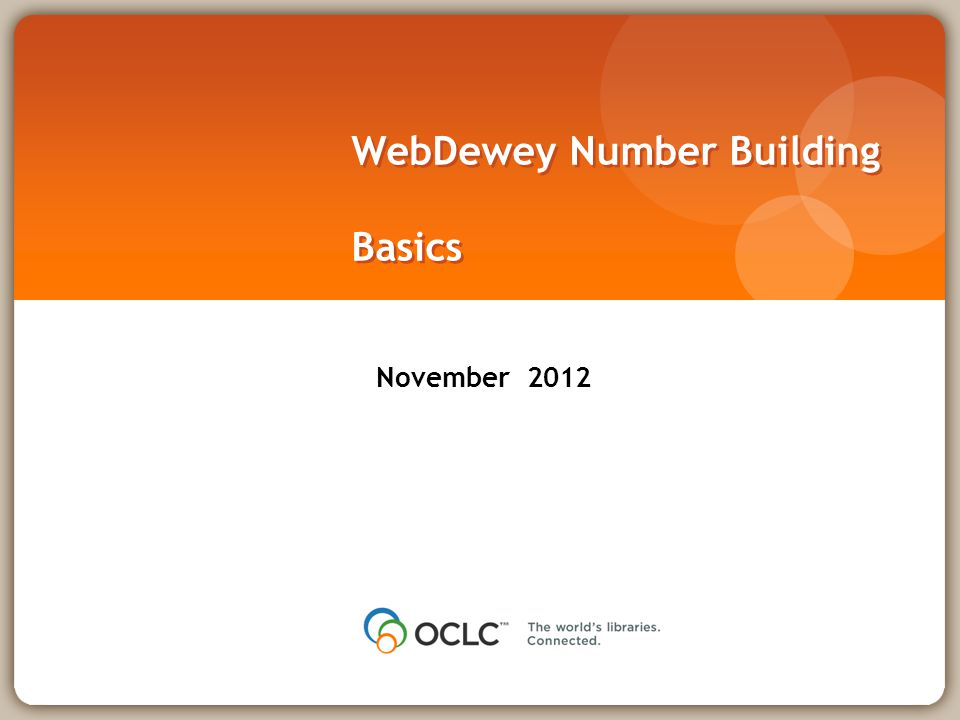 WebDewey Number Building Basics November 2012