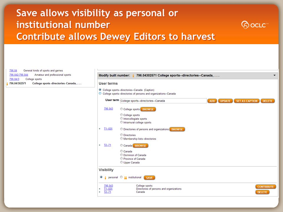Save allows visibility as personal or institutional number Contribute allows Dewey Editors to harvest