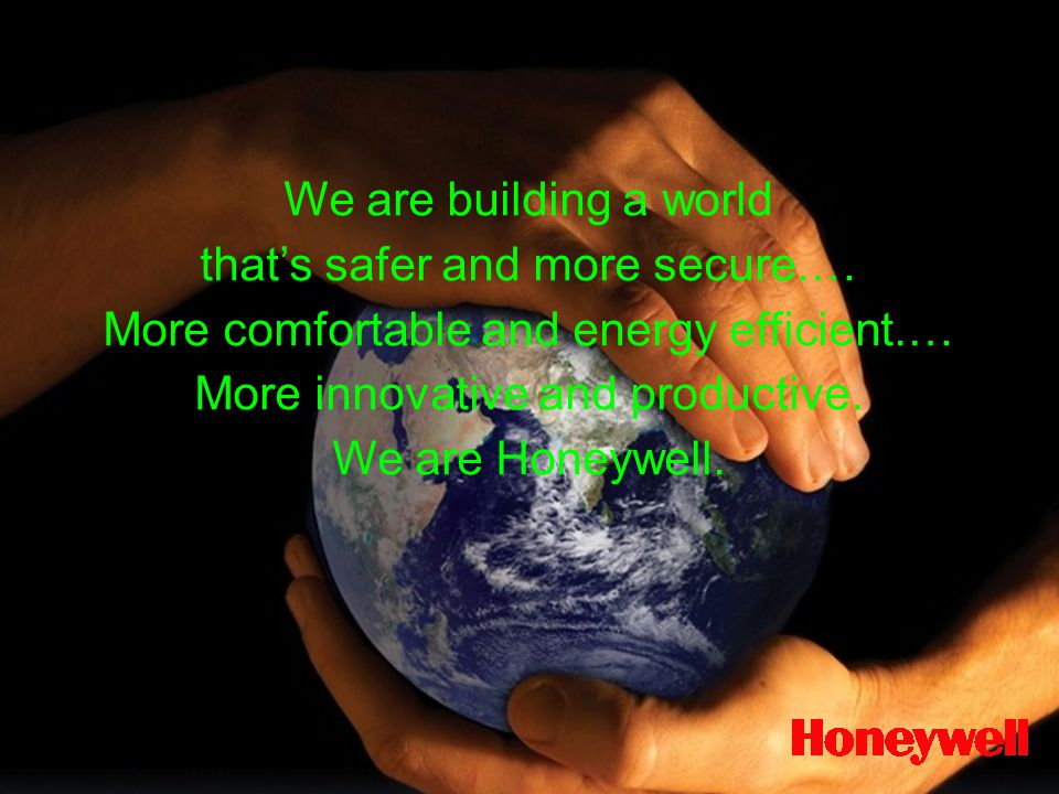Honeywell Proprietary Honeywell.com  12 Document control number We are building a world that's safer and more secure.… More comfortable and energy ef