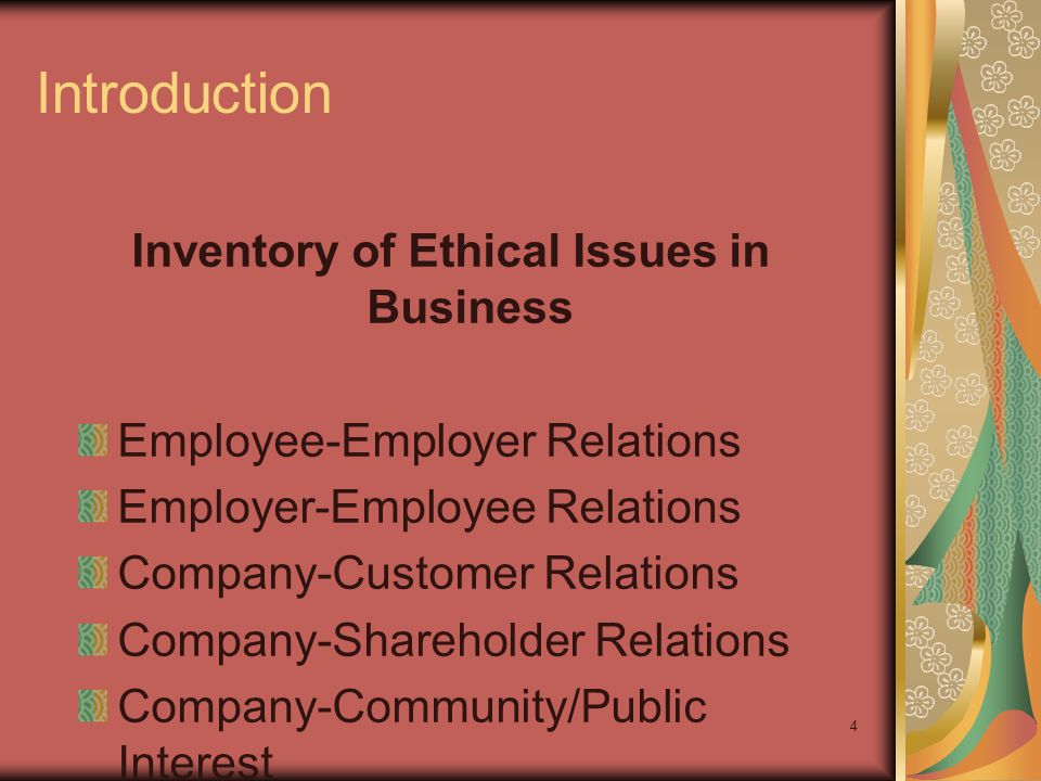 3 Introduction Business Ethics Public's interest in business ethics increased during the last four decades Public's interest in business ethics spurred by the media