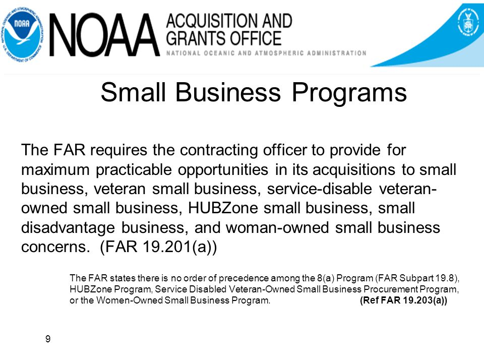 Cooperation with Small Business Administration The determination to make a small business set-aside may be unilateral or joint.