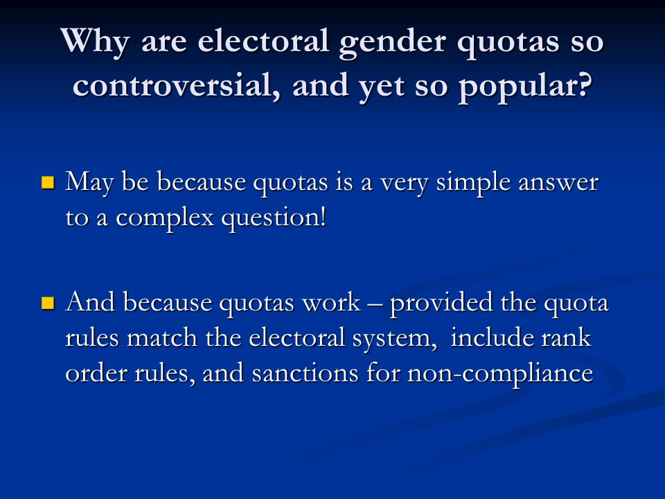 Why are electoral gender quotas so controversial, and yet so popular.