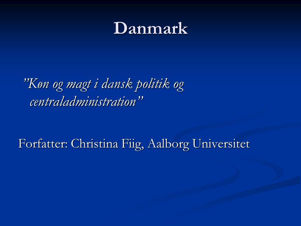 """Danmark """"Køn og magt i dansk politik og centraladministration"""" """"Køn og magt i dansk politik og centraladministration"""" Forfatter: Christina Fiig, Aalbo"""