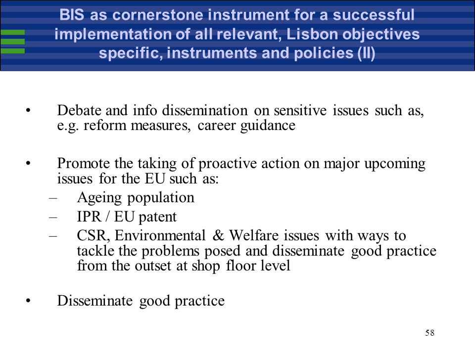 58 BIS as cornerstone instrument for a successful implementation of all relevant, Lisbon objectives specific, instruments and policies (II) Debate and info dissemination on sensitive issues such as, e.g.