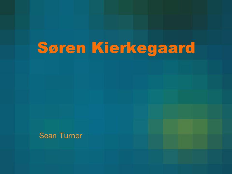 Søren Kierkegaard Sean Turner
