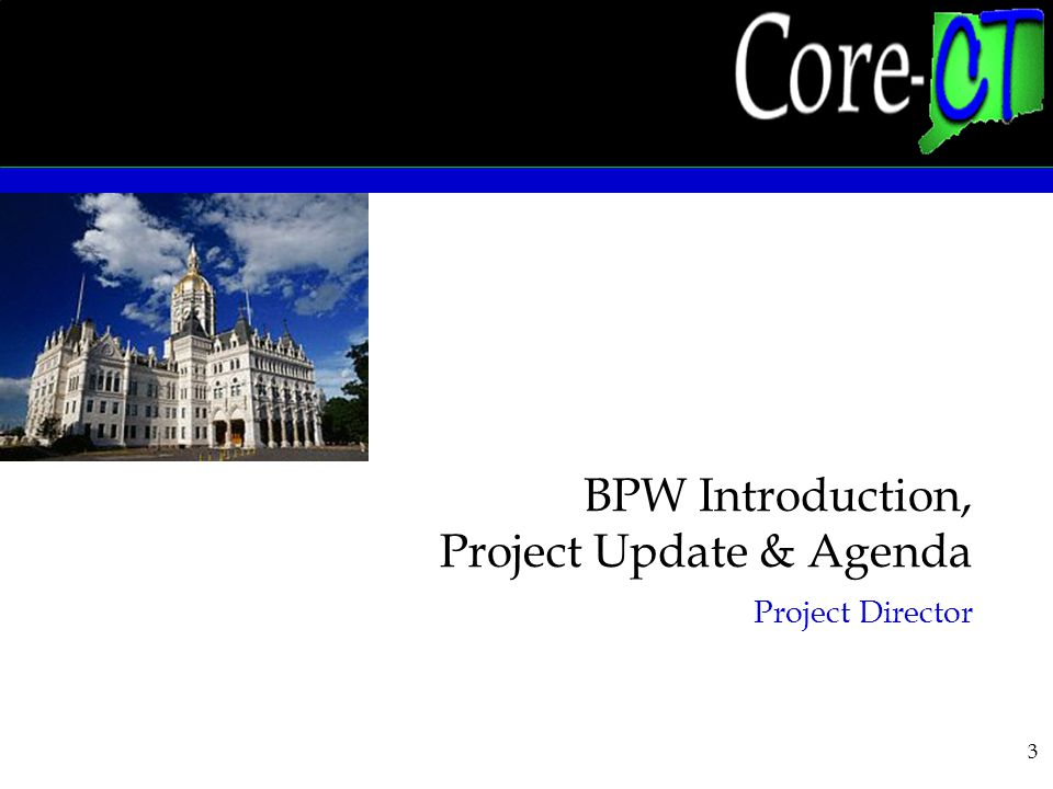 3 BPW Introduction, Project Update & Agenda Project Director