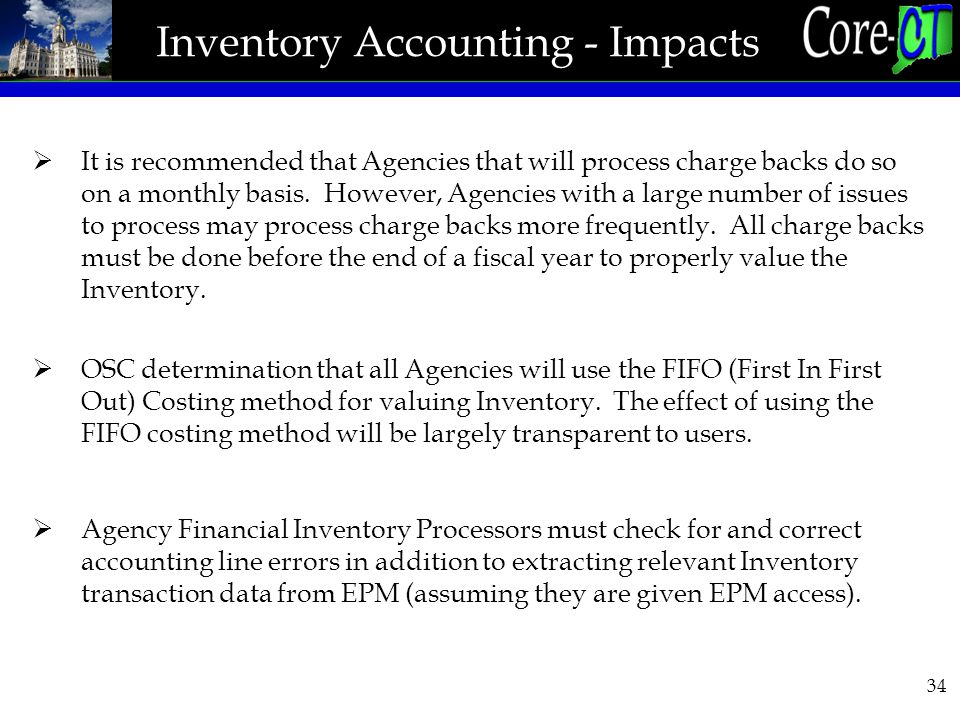 34 Inventory Accounting - Impacts  It is recommended that Agencies that will process charge backs do so on a monthly basis.