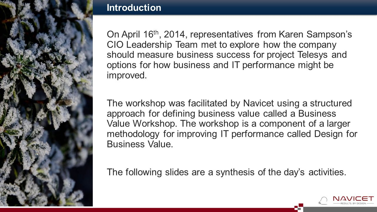 On April 16 th, 2014, representatives from Karen Sampson's CIO Leadership Team met to explore how the company should measure business success for proj