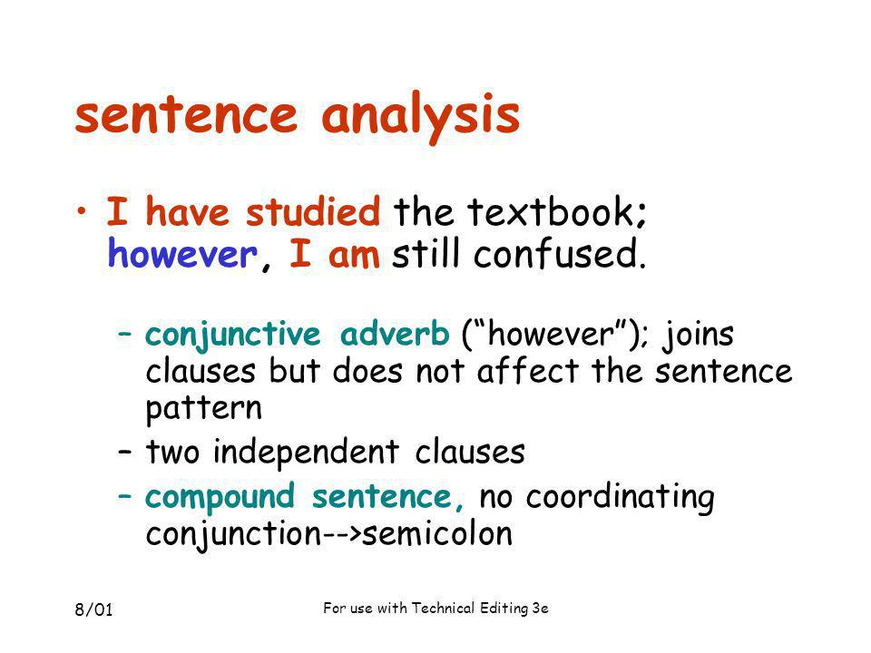 8/01 For use with Technical Editing 3e sentence analysis I am confused.