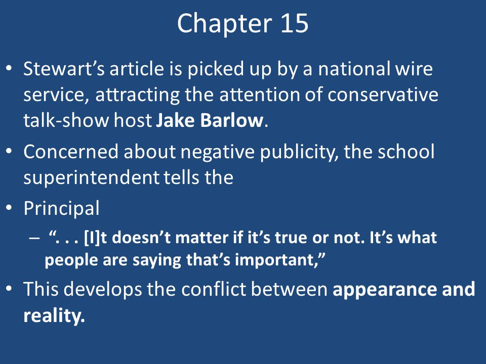 Chapter 15 Stewart's article is picked up by a national wire service, attracting the attention of conservative talk-show host Jake Barlow. Concerned a