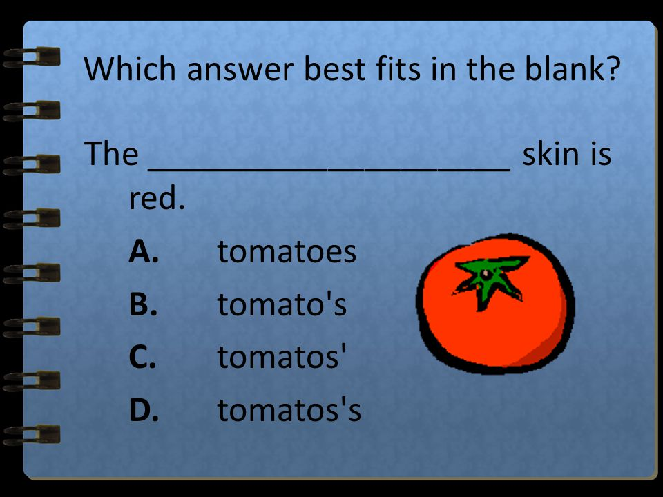 Which answer best fits in the blank? The trash can will attract a lot of ____________ if you leave the lid off. A.flys flies B. flies C.flie's D.fly's