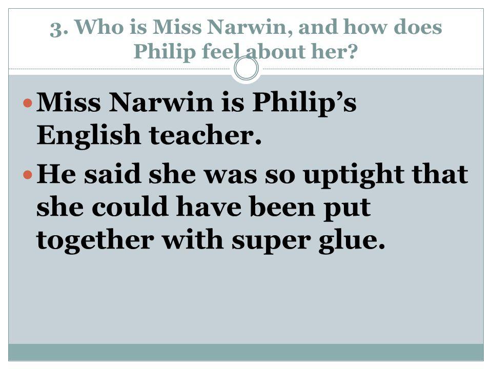 14. How long has Miss Narwin been teaching? Miss Narwin has been teaching twenty-one years.