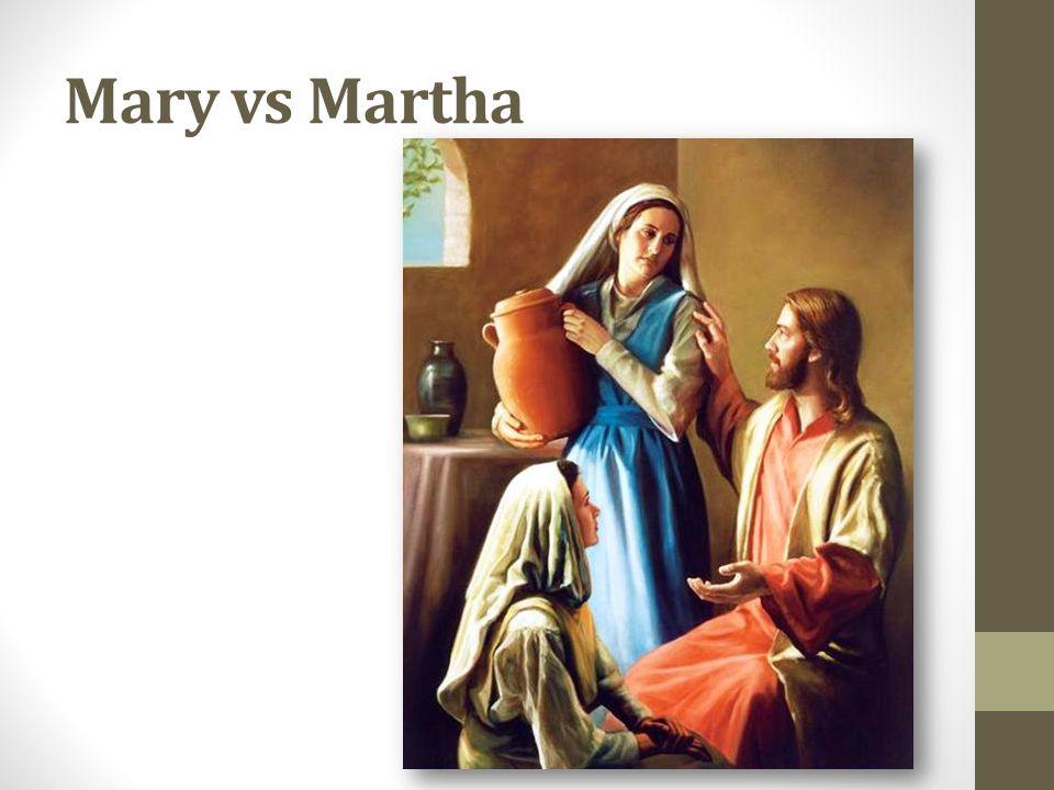 Mary vs Martha