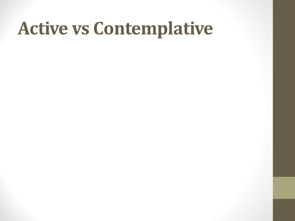 Active vs Contemplative