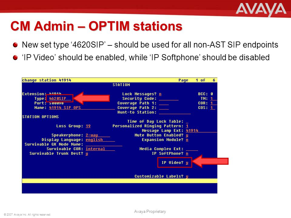 © 2007 Avaya Inc. All rights reserved. Avaya Proprietary CM Admin – OPTIM stations New set type '4620SIP' – should be used for all non-AST SIP endpoin