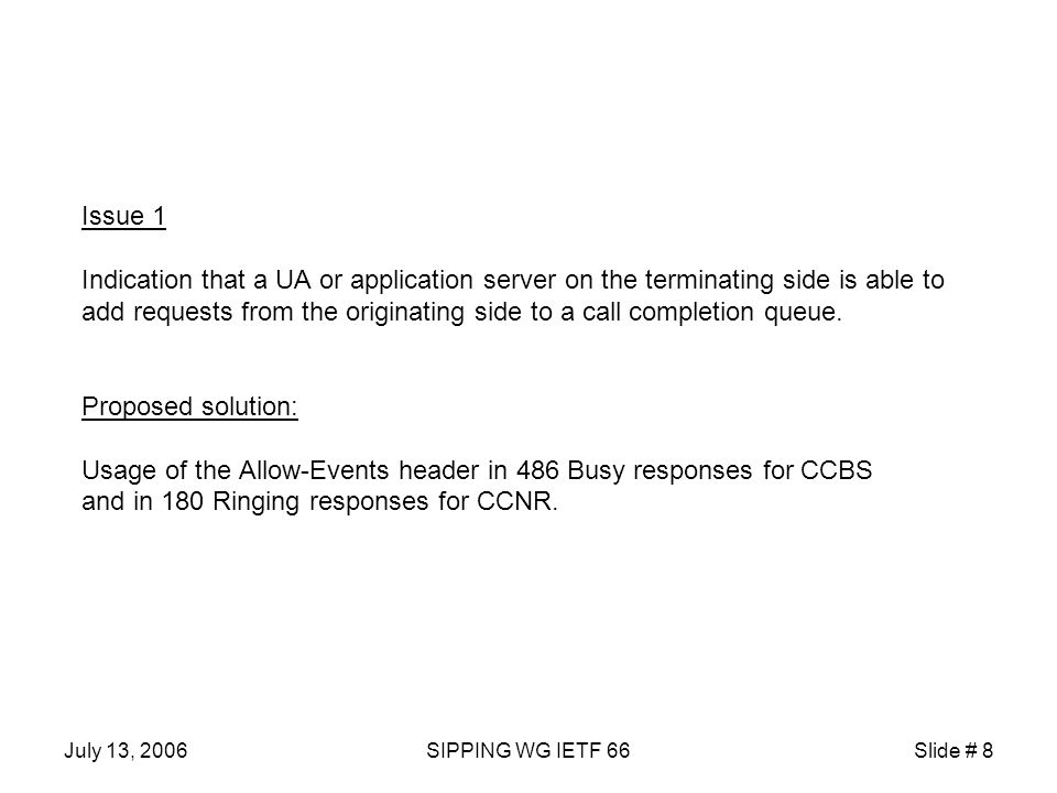 July 13, 2006SIPPING WG IETF 66Slide # 9 Issue 2 Management of call completion queues between network elements.