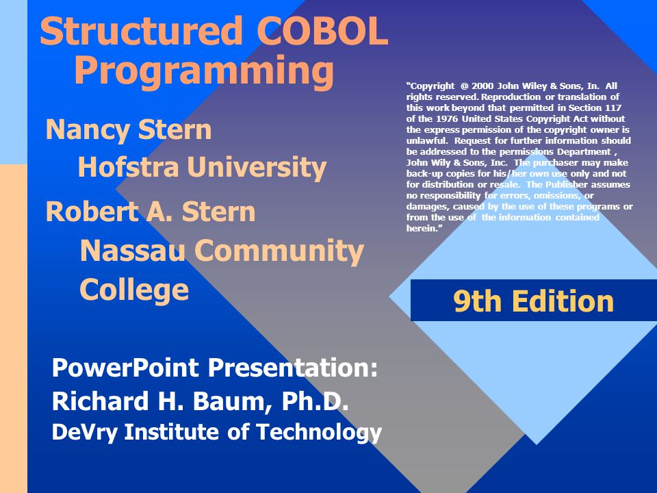 Structured COBOL Programming, Stern & Stern, 9th Edition The Full Format for the COPY Statement The REPLACING clause does not alter the prewritten entries in the library.