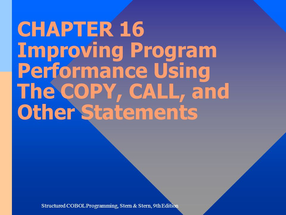 Structured COBOL Programming, Stern & Stern, 9th Edition The STRING Statement POINTER Option We may also count the number of characters actually moved in a STRING statement: STRING...