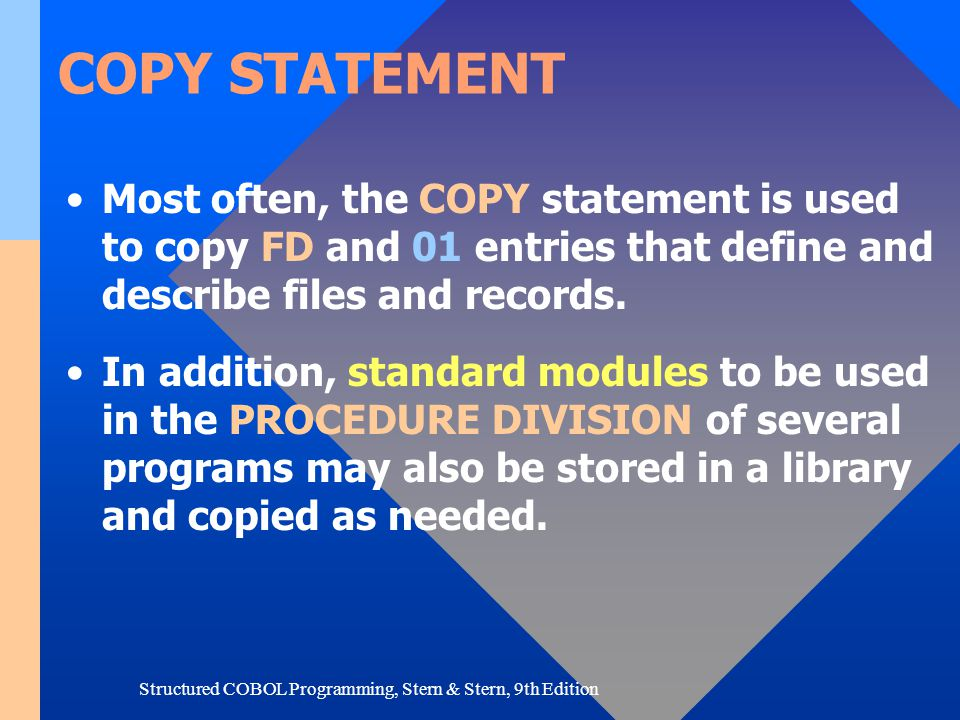 Structured COBOL Programming, Stern & Stern, 9th Edition CALL STATEMENT Why Use the CALL Statement.
