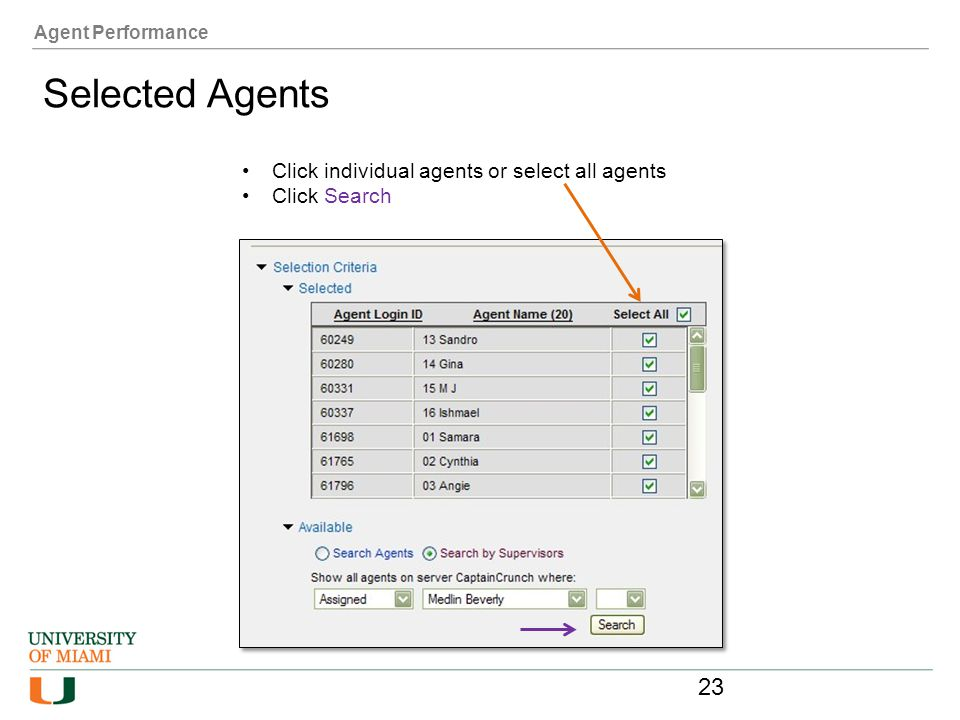 Agent Performance Selected Agents Click individual agents or select all agents Click Search 23