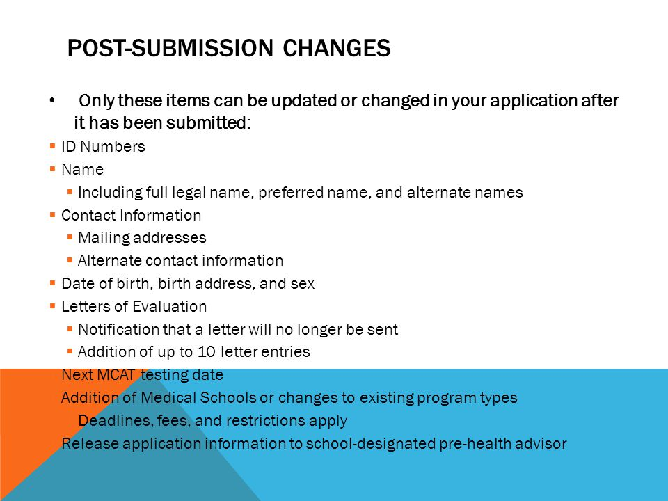 POST-SUBMISSION CHANGES Only these items can be updated or changed in your application after it has been submitted:  ID Numbers  Name  Including fu