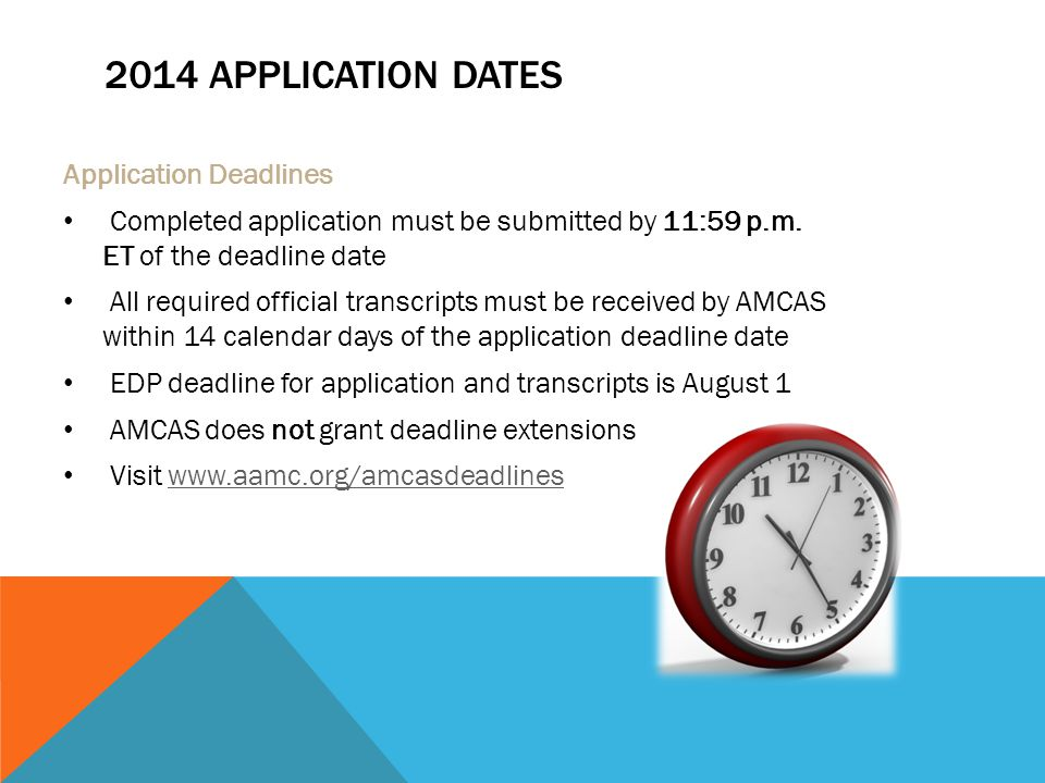 2014 APPLICATION DATES Application Deadlines Completed application must be submitted by 11:59 p.m. ET of the deadline date All required official trans