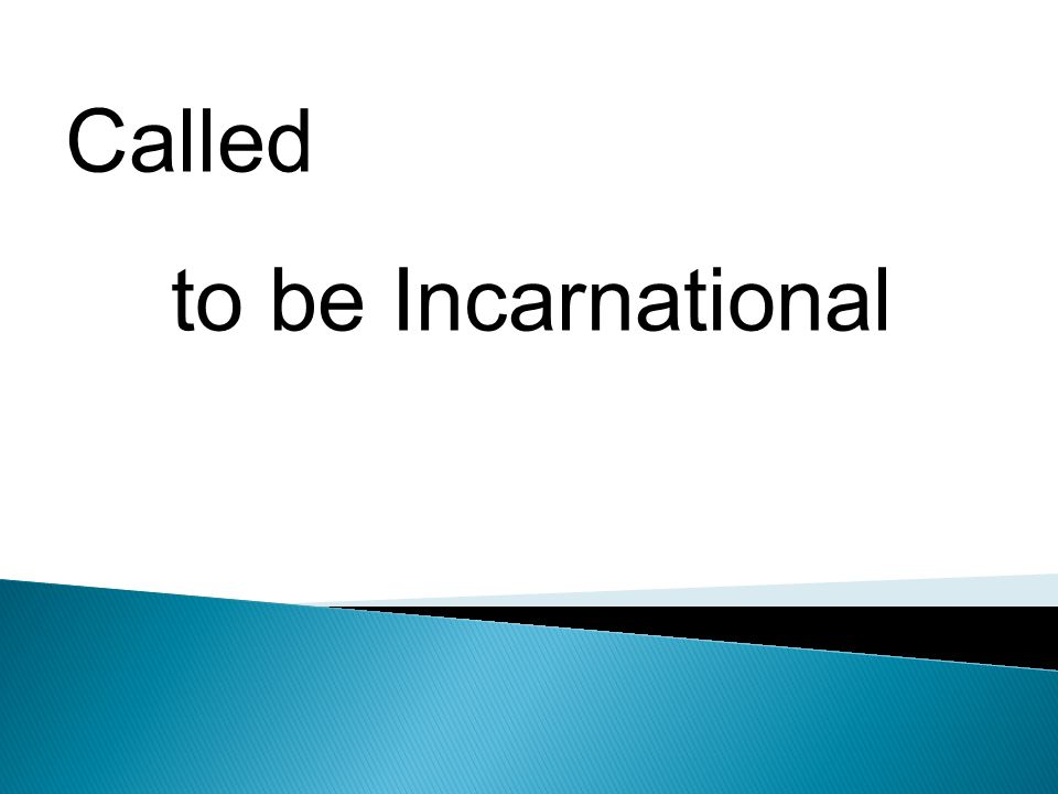 Called to be Incarnational