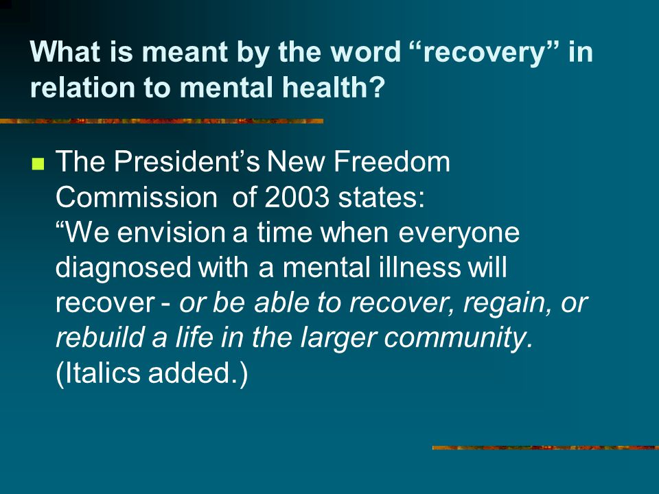 What is meant by the word recovery in relation to mental health.