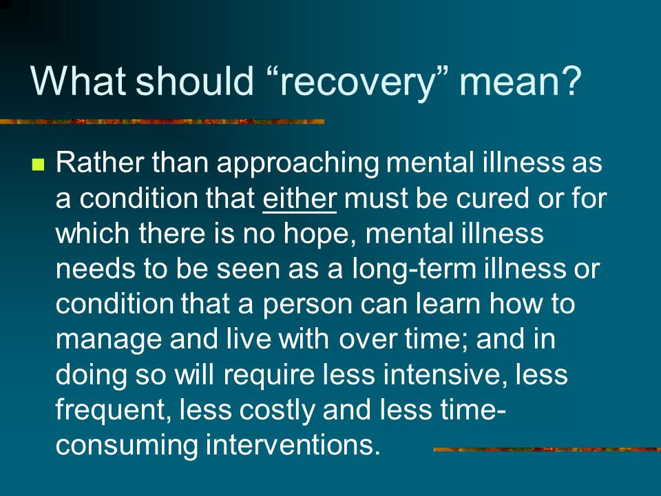What should recovery mean.