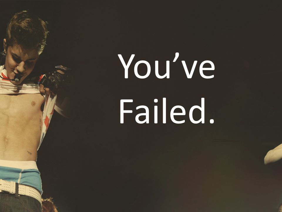 You've Failed.
