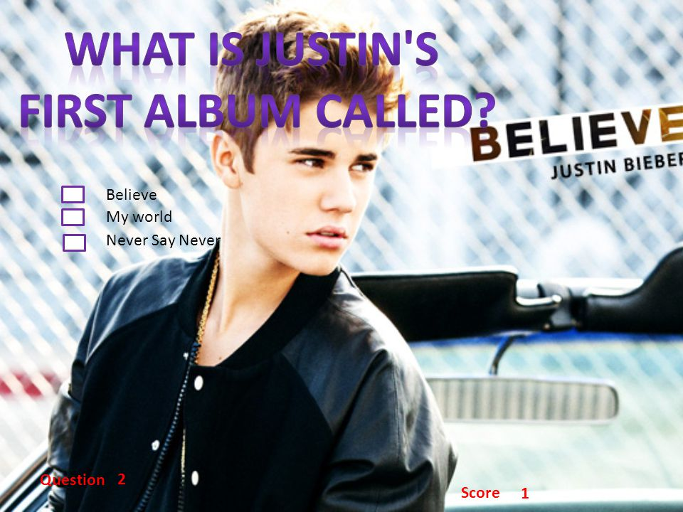 Never Say Never My world Believe Question 2 Score 1