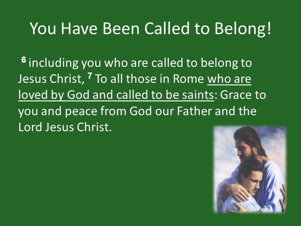 You Have Been Called to Belong.