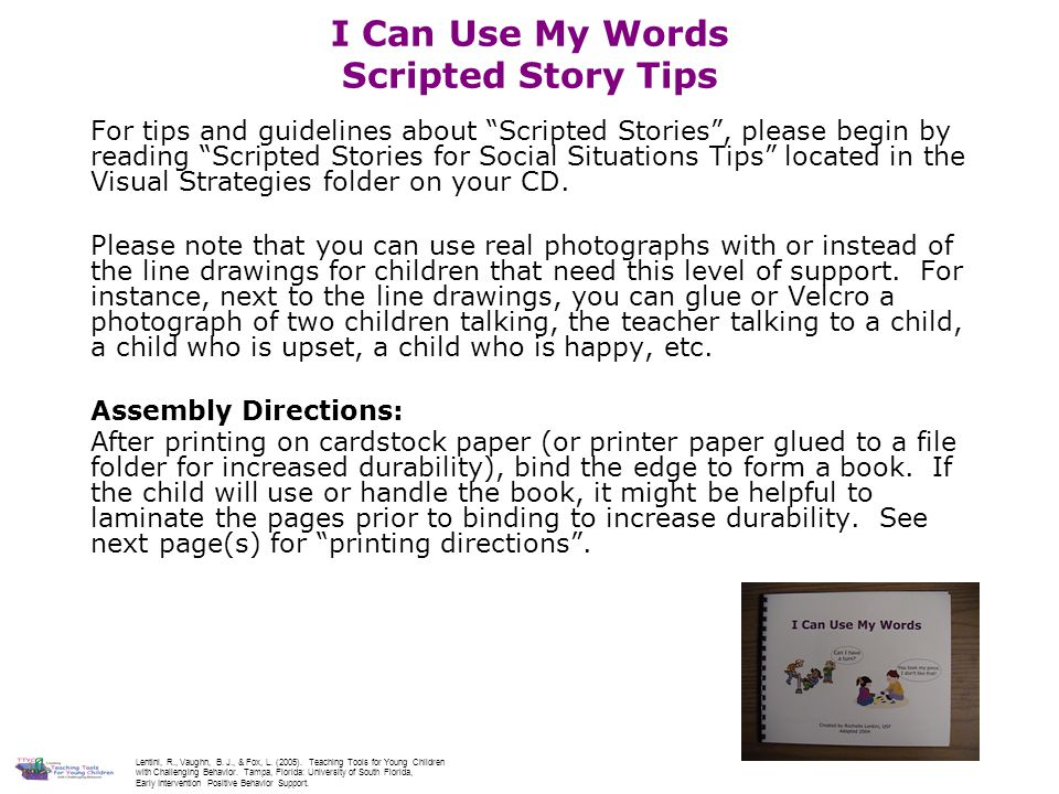 """I Can Use My Words Scripted Story Tips For tips and guidelines about """"Scripted Stories"""", please begin by reading """"Scripted Stories for Social Situatio"""