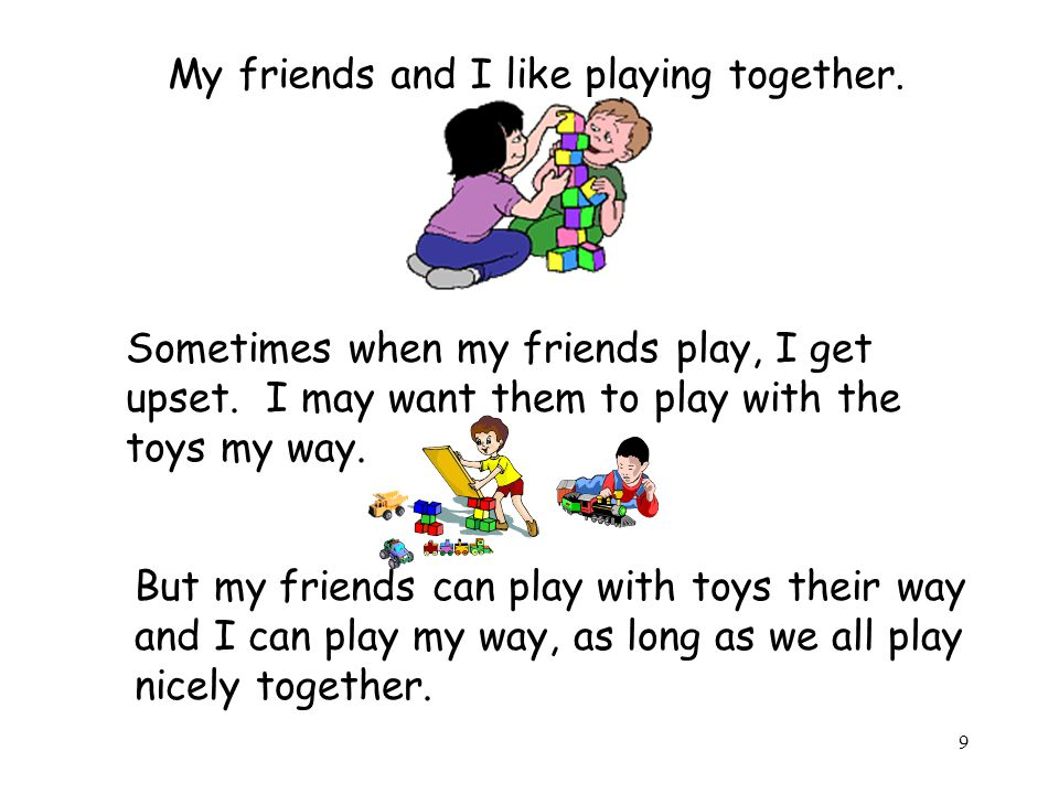 10 My friends get sad when I use mean talking, hit, kick, or hurt toys.