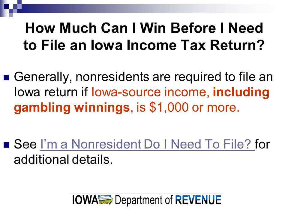 How Much Can I Win Before I Need to File an Iowa Income Tax Return.