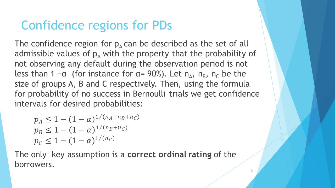 Confidence regions for PDs 8 The confidence region for p A can be described as the set of all admissible values of p A with the property that the prob