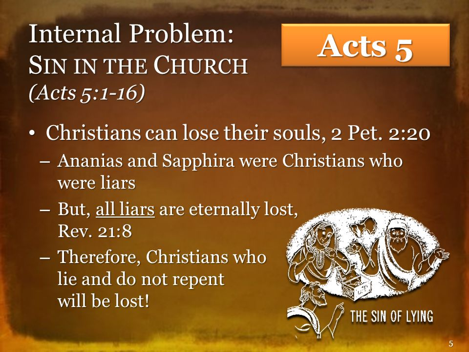 Internal Problem: D ISCIPLINE A PPLIED (Acts 5:1-16) The church benefited, 5:11-14 The church benefited, 5:11-14 – Sinner benefits from effort to save him, 1 Cor.