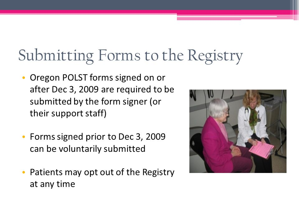 Submitting Forms to the Registry What information is required for a form to be entered into the Registry.