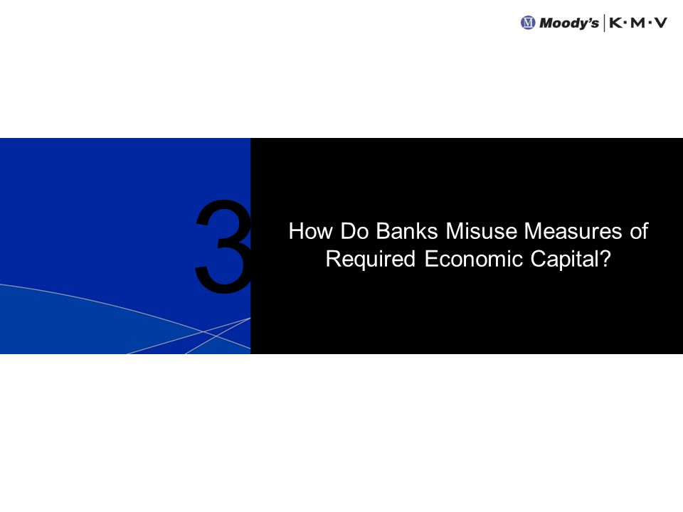 3 How Do Banks Misuse Measures of Required Economic Capital?