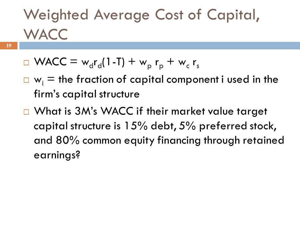 3M's estimated cost of newly issued common equity, r e 18  Let's go back to our original DCF estimates:  P 0 : $77, D 0 : $1.84, g = 7%  Assume new