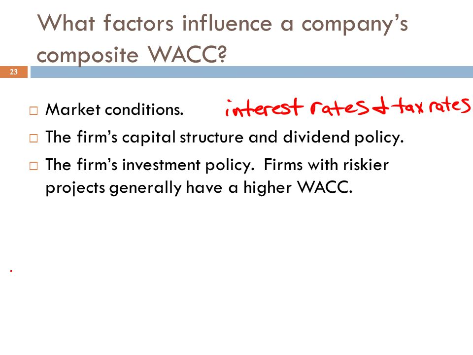 3M's Weighted Average Cost of Capital, WACC with r e 22  Recall our previous estimates for 3M  r d (1-T) = 3.6%, r p = 7.2%, r e = 11.5%  w d = 15%