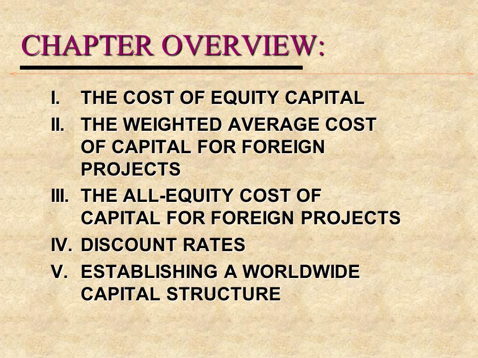 ESTABLISHING AWORLD WIDE CAPITAL STRUCTURE B.What is proper capital structure.