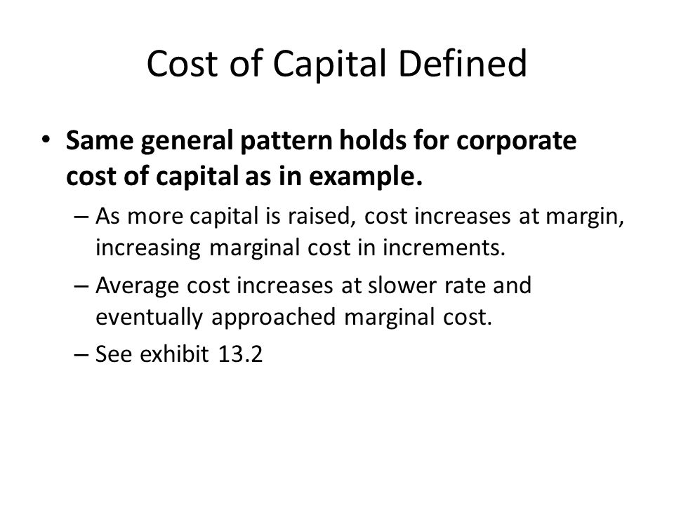 Marginal Cost and Capital Budgeting MCC is the capital cost that should be used for making capital budgeting decisions.