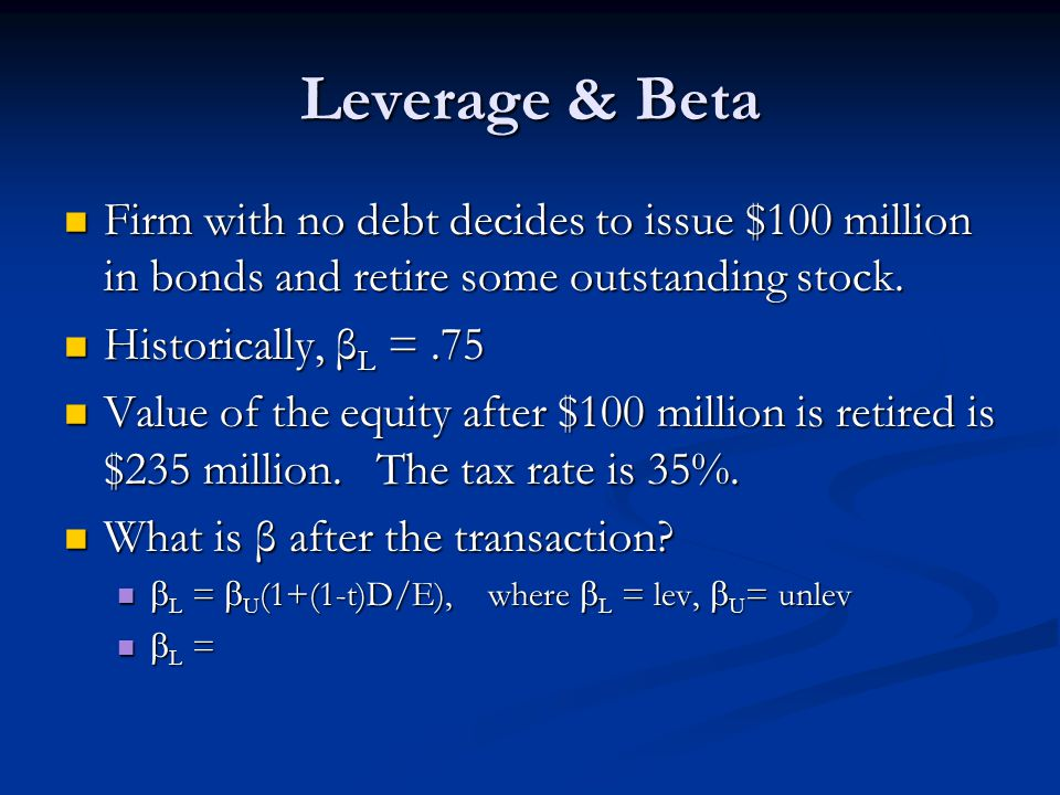 Leverage & Beta Firm with no debt decides to issue $100 million in bonds and retire some outstanding stock.
