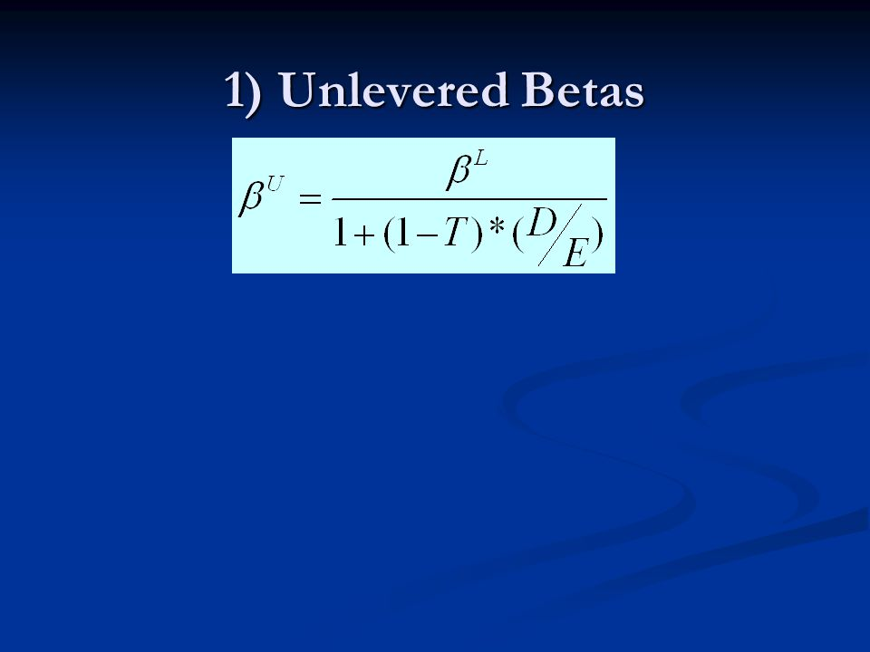 1) Unlevered Betas