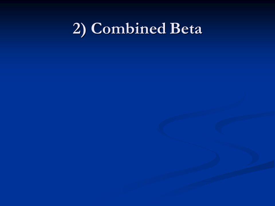 2) Combined Beta
